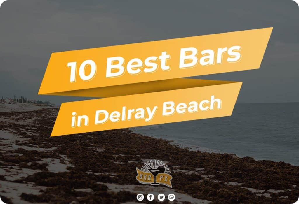 best bars in delray beach