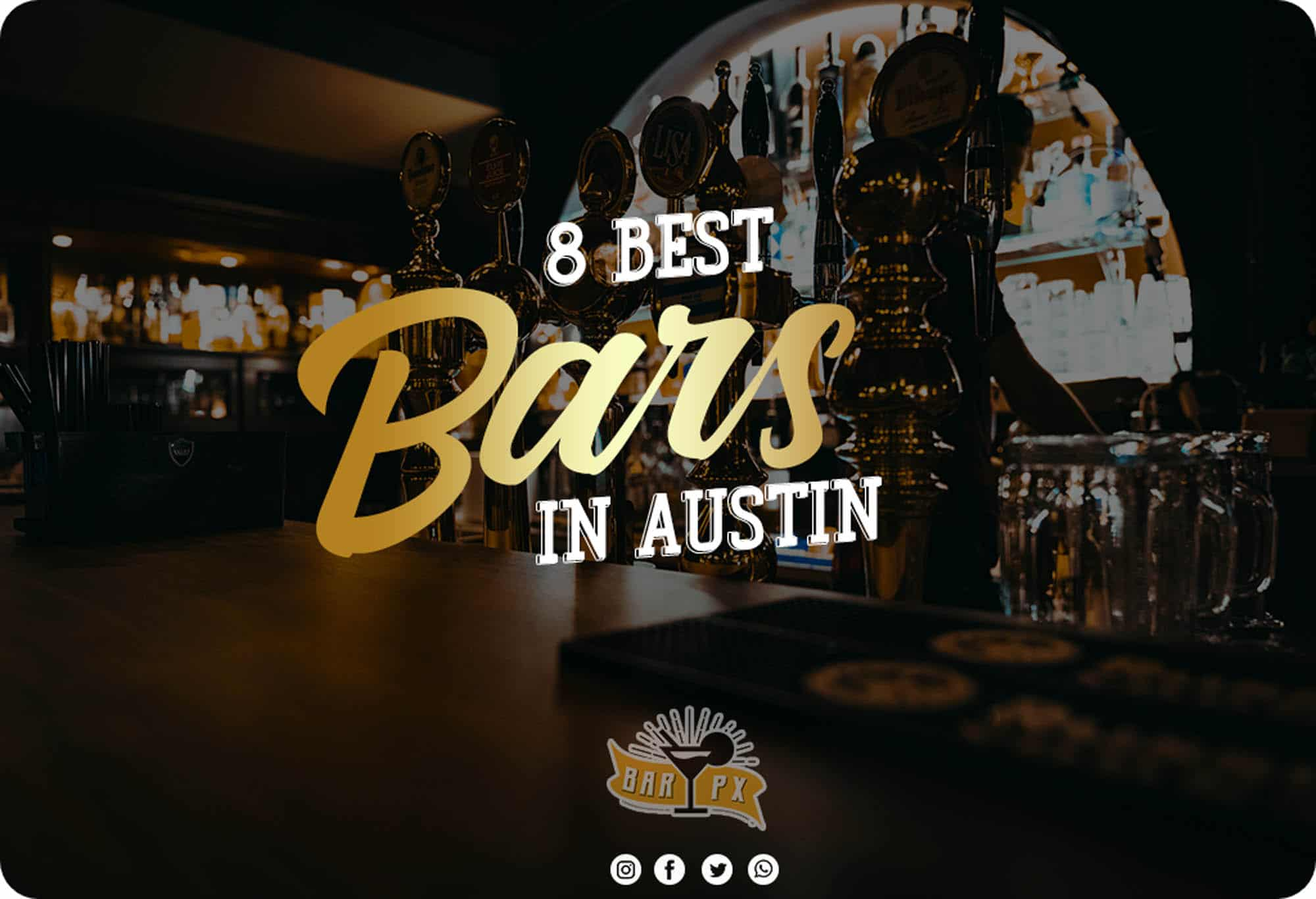 8 Best Bars in Austin (EPIC Guide) - BARPX