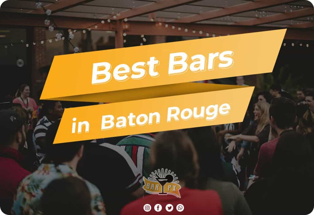 List of the best bars in baton rouge