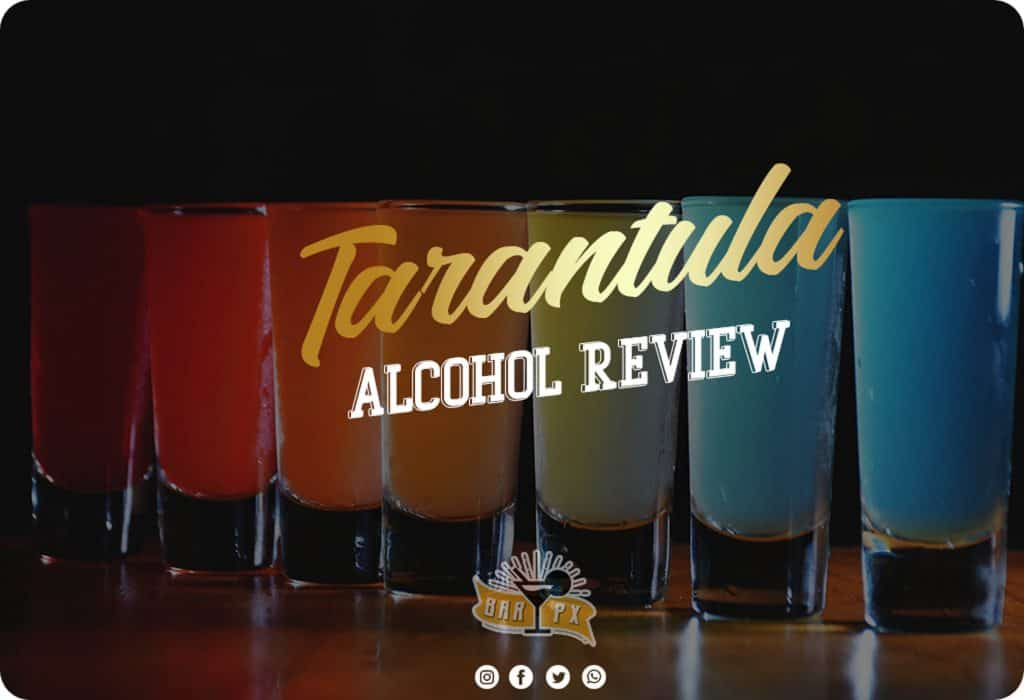 Review of Tarantula alcohol products