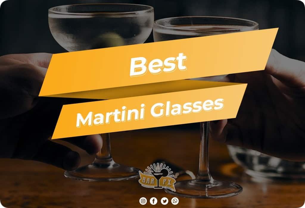 Best Martini Glasses