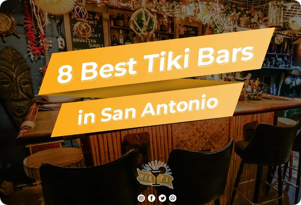 Best Tiki Bars in San Antonio